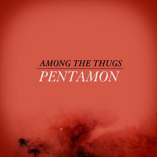PENTAMON - Among The Thugs