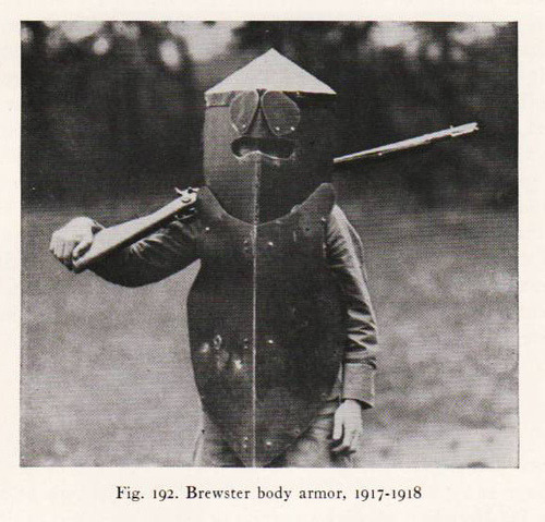 my-ear-trumpet:  absurdonio:  Brewster body armor Designed by Dr. Guy Otis Brewster in 1917, never adopted by the US War Department. via www.massobserver.com   Oh now this is funny.I would lose the battlejust because of my uncontrolablelaughter at seeing these guys coming at me.