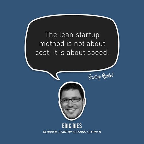 El método lean startup no va de costes, va de velocidad.