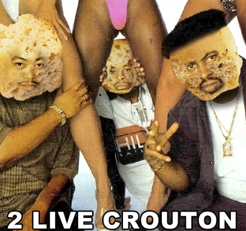 2 Live Crouton (suggested by myskull)