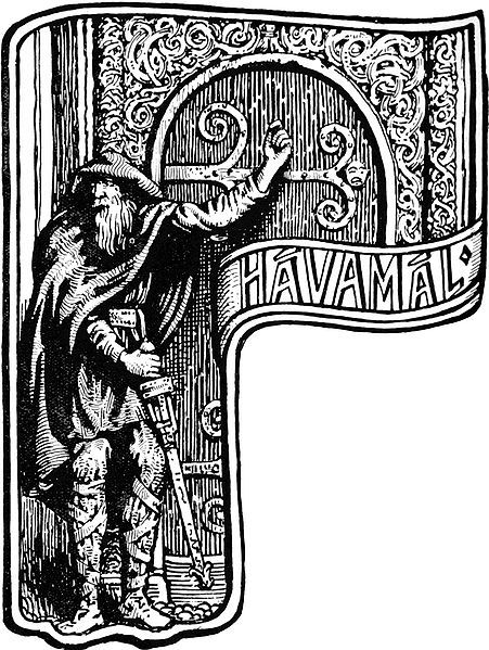 """Hávamál(""""Sayings of the high one"""") is presented as a single poem in thePoetic Edda, a collection of Old Norse poems from the Viking age. The poem, itself a combination of different poems, is largelygnomic, presenting advice for living, proper conduct and wisdom. The verses are attributed toOdin, much like the biblicalBook of Wisdomis attributed toSolomon. The implicit attribution to Odin facilitated the accretion of various mythological material also dealing with Odin. For the most part composed in themetreLjóðaháttr, a metre associated with wisdom verse,Hávamális both practical and metaphysical in content. Following the gnomic """"Hávamálproper"""" follows theRúnatal, an account of how Odin won therunes, and theLjóðatal, a list of magic chants orspells.   TheHávamális edited in 165 stanzas by Bellows (1936). Other editions give 164 stanzas, combining Bellow's stanzas 11 and 12, as the manuscript abbreviates the last two lines of stanzas 11. Some editors also combine Bellow's stanzas 163 and 164. In the following, Bellow's numeration is used. The poems inHávamális traditionally taken to consist of at least five independent parts, theGestaþáttr, orHávamálproper, (stanzas 1-80), a collection of proverbs andgnomicwisdom a dissertation on the faithlessness of women (stanzas 81-95), prefacing an account of the love-story of Odin and thedaughter of Billingr(stanzas 96-102) and the story of how Odin got themead of poetryfrom the maidenGunnlöð(stanzas 103-110) theLoddfáfnismál(stanzas 111-138), a collection of gnomic verses similar to theGestaþáttr, addressed to a certain Loddfáfnir theRúnatal(stanzas 139-146), an account of how Odin won the runes, introductory to theLjóðatal theLjóðatal(stanzas 147-165), a collection of charms Stanzas 6 and 27 are expanded beyond the standard four lines by an additional two lines of """"commentary"""". Bellow's edition inverses the manuscript order of stanzas 39 and 40. Bellow's stanza 138 (Ljóðalok) is taken from the very end of the poem in the manus"""
