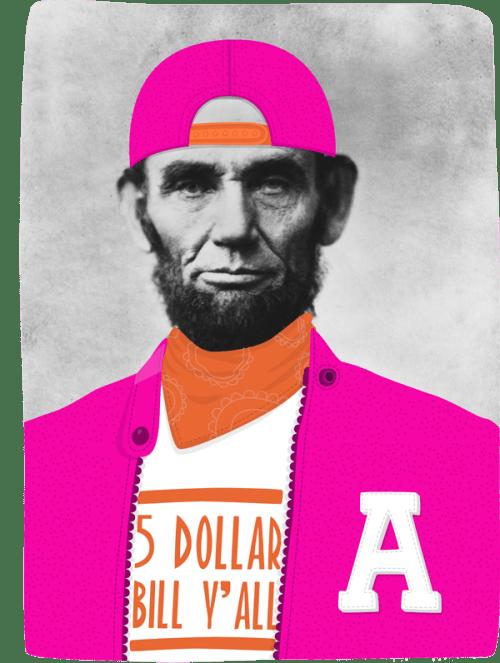 """Abe """"Gettin' Paid"""" Lincoln"""