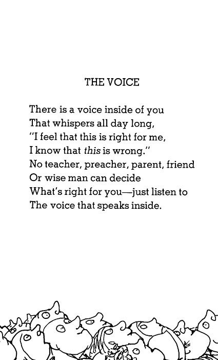 the crazy thing about your voice is that it's directly connected to your heart if you let it be. Posted from:luckyeahshelsilverstein.tumblr.com