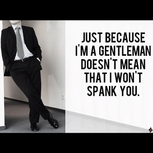 Just Because I'm a Gentleman...