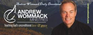 Andrew Wommack's Daily 10 March 2018 Devotional