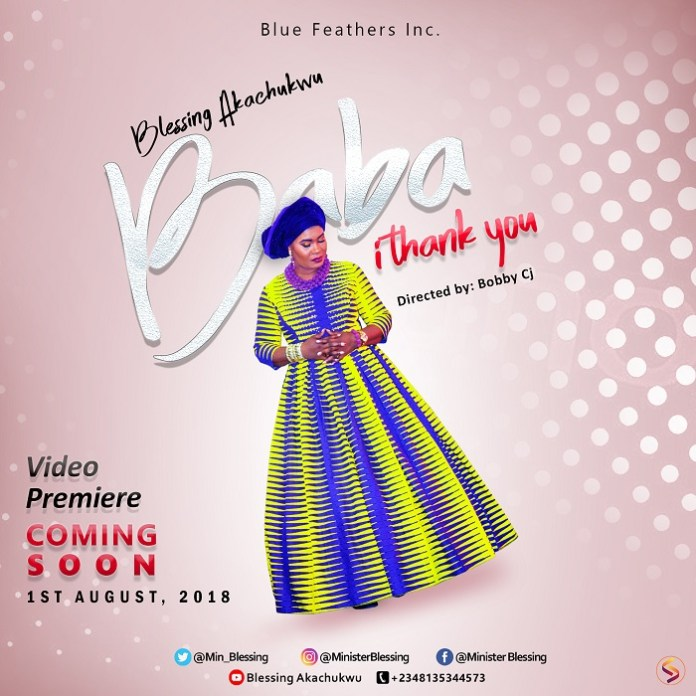 """Gospel Song """"Baba I Thank You"""" Video  Blessing Akachukwu"""