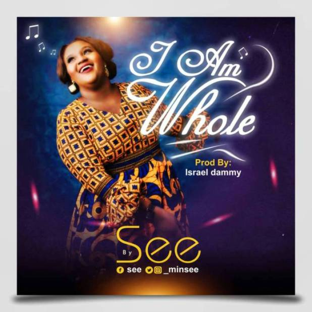 Download Gospel I Am Whole Free by See Mee
