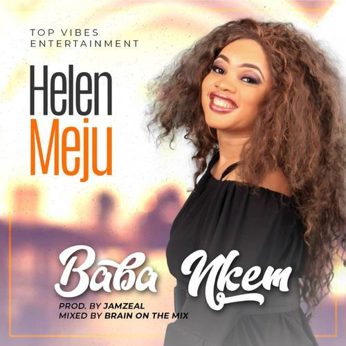 : Helen Meju – Baba Nkem: Download Audio + Video