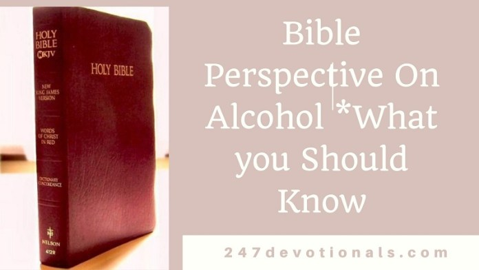 Bible Perspective On Alcohol *What you Should Know
