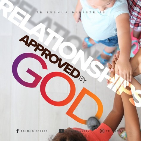 RELATIONSHIPS APPROVED BY GOD Prophet TB Joshua