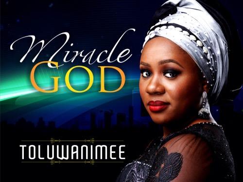 #GospelVibes : Miracle God – Toluwanimee @toluwanimee | Free Download | 247GvibeS