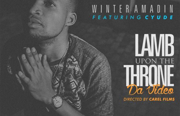 #GospelVibes : Lamb Upon The Throne (The Video) ~ Winter Amadin [@UnikWinter] ft Ft. Cyude