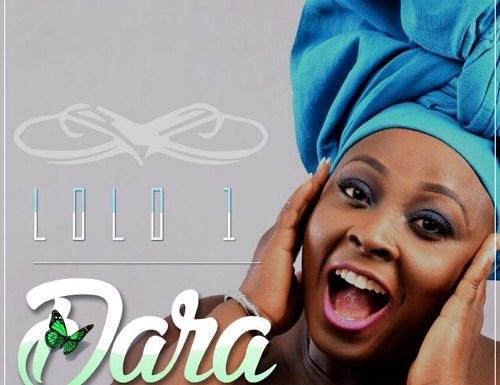 #GospelVibes : Dara – Lolo1 @officiallolo1 || Free Download
