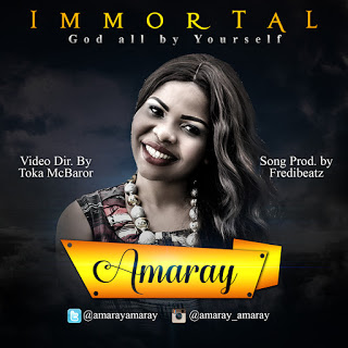 #GospelVibes : Immortal (God By Yourself AUDIO + VIDEO) – Amaray {@amarayamaray} | cc @pricherman116