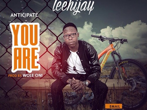 #Anticipate : Your Are – TeeHiJay {@iamTeeHijay} prod by Wole Oni {@iamwoleoni}