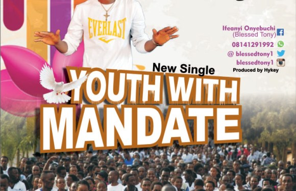 #NewMusic :  Youth With Mandate – Blessed Tony(@BlessedTony1) || Cc @GospelInnocent