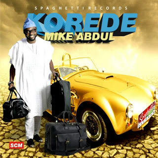 #VIDEO : KOREDE (THE OFFICIAL VIDEO) – MIKE ABDUL | @MIKEABDULNG