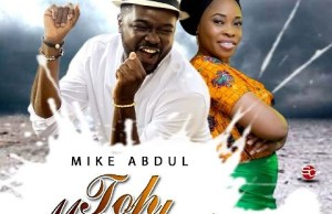 MIKE ABDUL FT TOPE ALABI - TOH MARVELOUS   @MIKEABDULNG