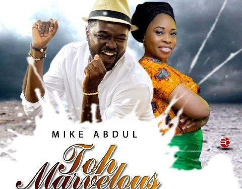 #Music : Toh Marvelous  – Mike Abdul ft Tope Alabi (@MIKEABDULNG)