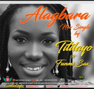 Alagbara by Titilayo ft Funmisax