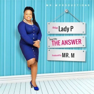 #Music : Lady P – The Answer