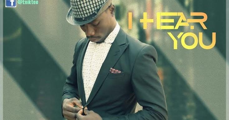 #Music : I Hear You – Enik Tee (@Enikwise) Ft. AO Cornelius (@aocornelius)