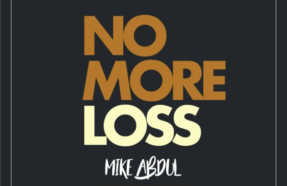 No More Loss – Mike Abdul (@Mikeabdulng) || @MyGospelVibez