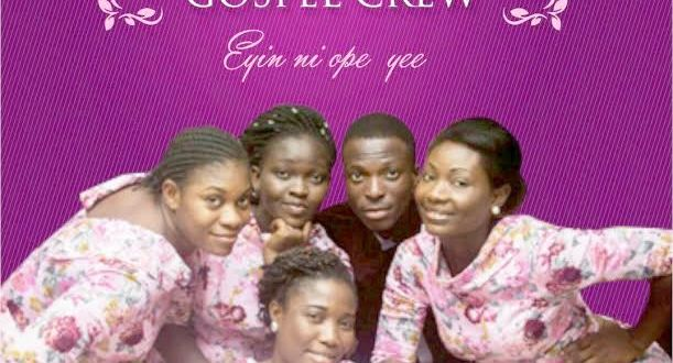 EYIN NI OPE YE - QUEEN EASTER GOSPEL GROUP