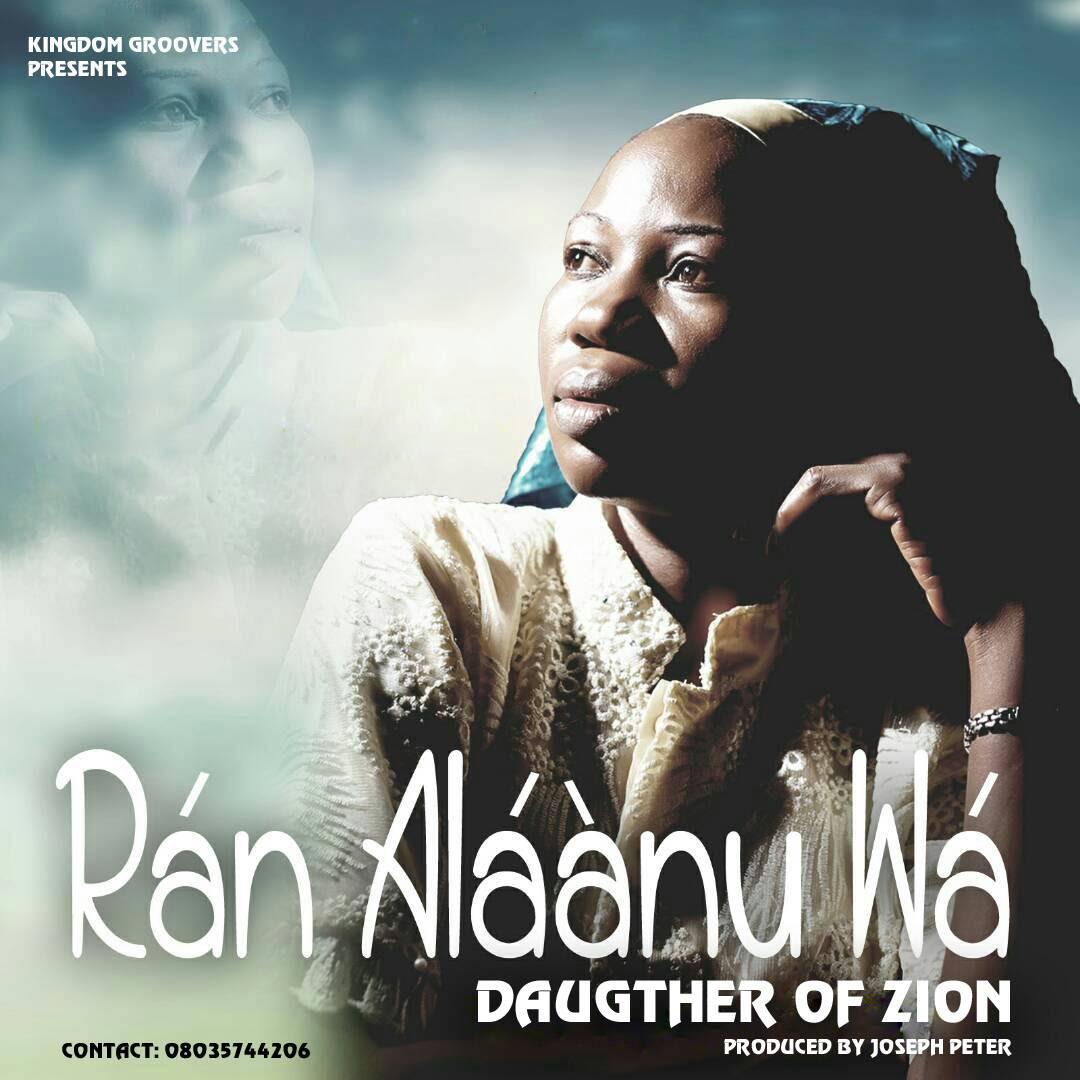 Audio : Rán Aláànu Wá (Send me a helper) - Daughter of Zion ( @Naija_Gospel)
