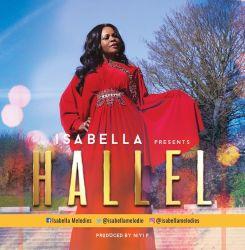 "Audio + Video : ""Hallel"" - Isabella Melodies 247gvibes"