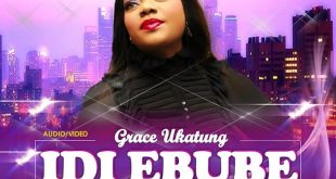 Audio + Video : Idi Ebube - Grace Ukatung - 247gvibes