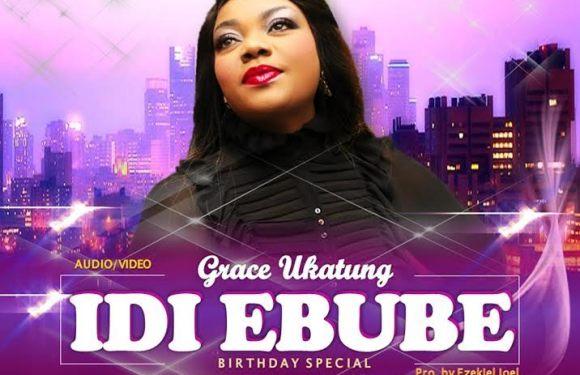 Audio + Video : Idi Ebube –  Grace Ukatung (@GraceUkatung) || @gospelcentric