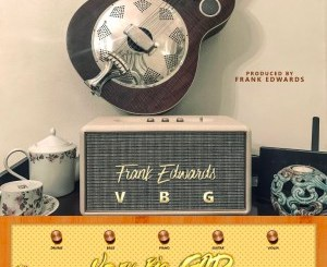Audio : Very Big God - Frank Edwards - 247gvibes