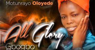 Audio : All Glory (Gbogbo Ogo) - Hephzibah - 247gvibes