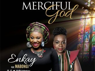 Music Video: Enkay | Merciful God | Feat. Mabongi 247gvibes