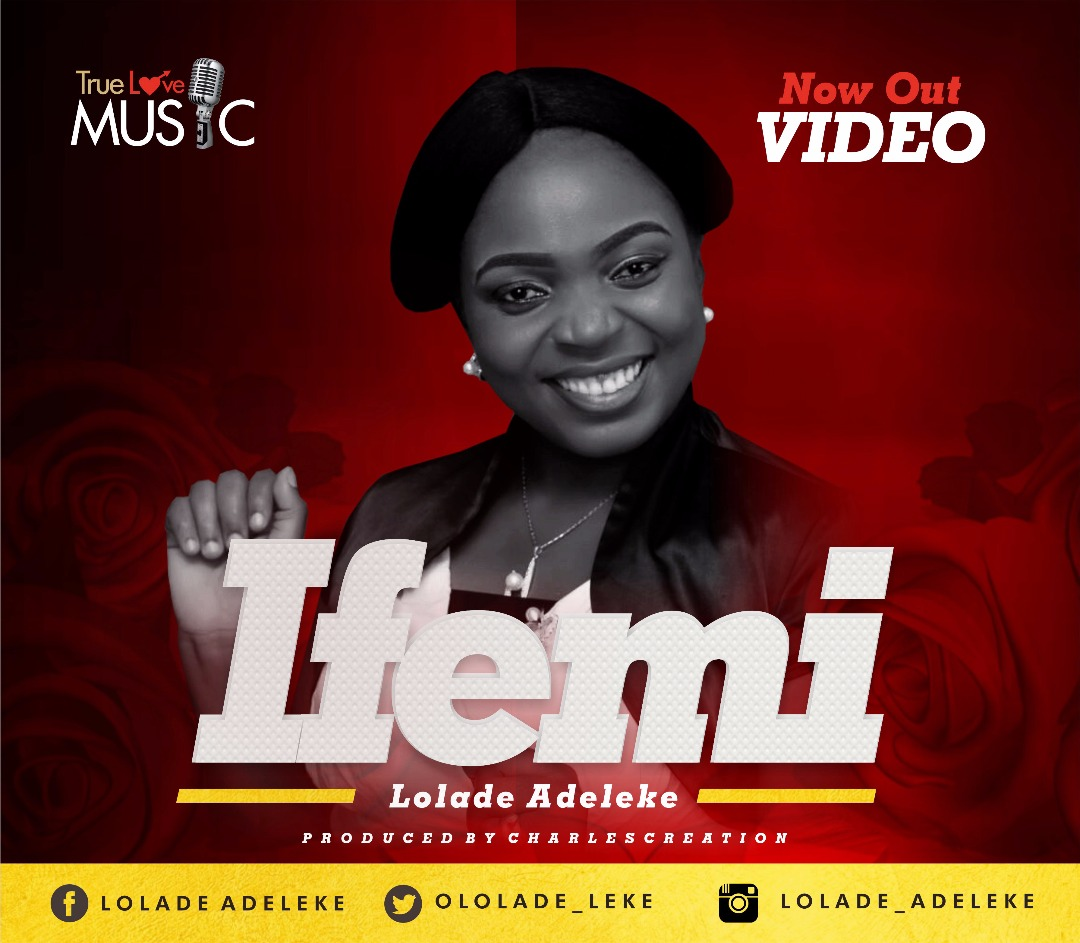 LOLADE ADELEKE RELEASE IFE MI (OFFICIAL VIDEO) @OLOLADE_LEKE