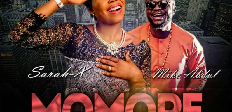 "SARAH-X RELEASE NEW SONG ""MO MMORE"" FT MIKE ABDUL @Sarahx4r @MikeAbdulng"