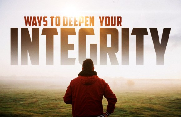 WAYS TO DEEPEN YOUR INTEGRITY – CHARLES STONE