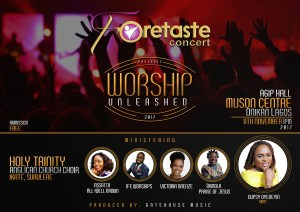 "Event: Foretaste Concert Presents ""Worship Unleashed "" with Host Dupsy Oyeneyin"