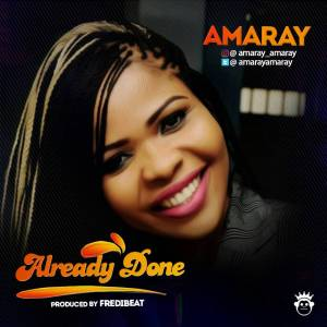 ALREADY DONE - Amaray 247gvibes.com
