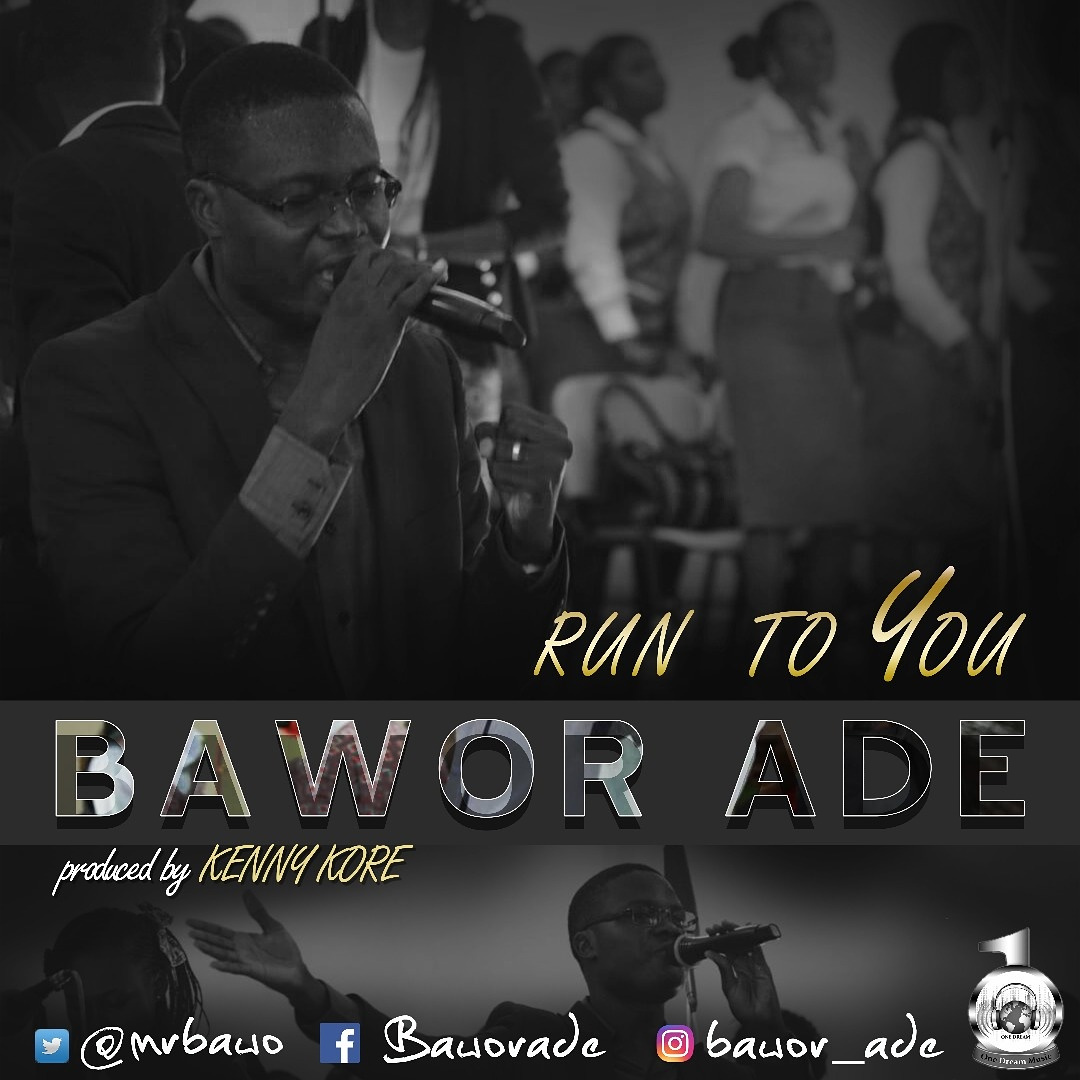 "BAYOR ADE (One Dream) RELEASES NEW SINGLE ""RUN TO YOU"" @mrbawo"
