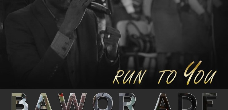 "BAYOR ADE (One Dream) RELEASES NEW SINGLE ""RUN TO YOU"" @mrbawo"