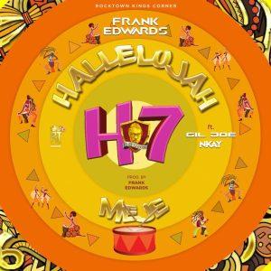 Frank-Edwards-Ft.-Gil-Joe-Nkay-–-Hallelujah-Meje