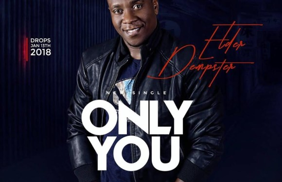 (Audio+Lyrics) : Only You – Elder Dempster [@elderdempster]