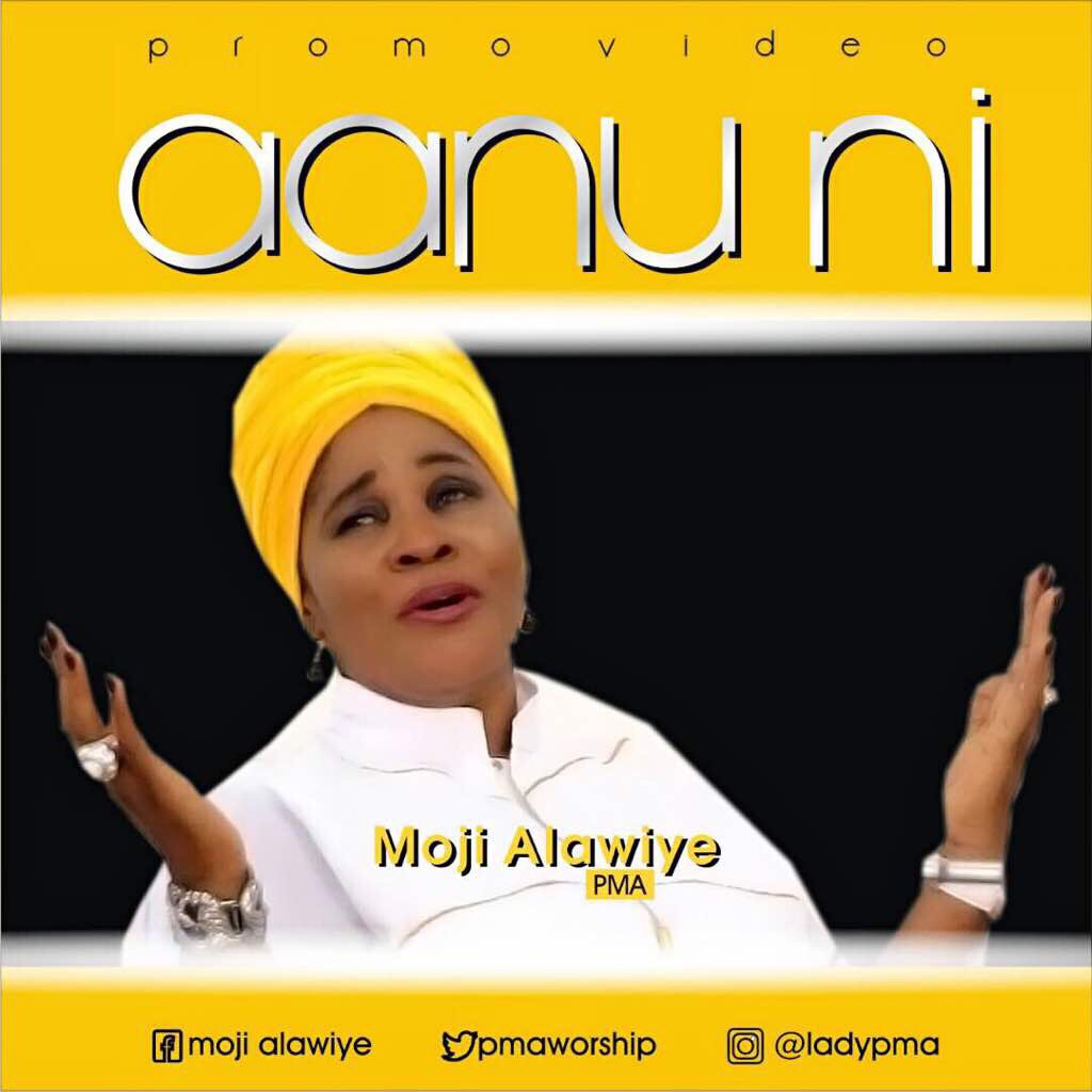 (Official Video) : Aanu Ni - Pst Moji Alawiye PMA [pmaworship]
