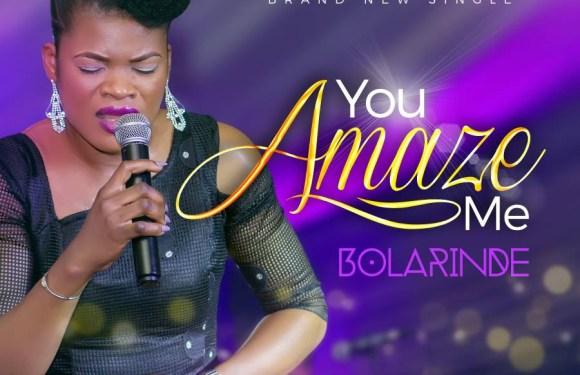 (MP3) : YOU AMAZE ME – BOLARINDE @bolarindesings