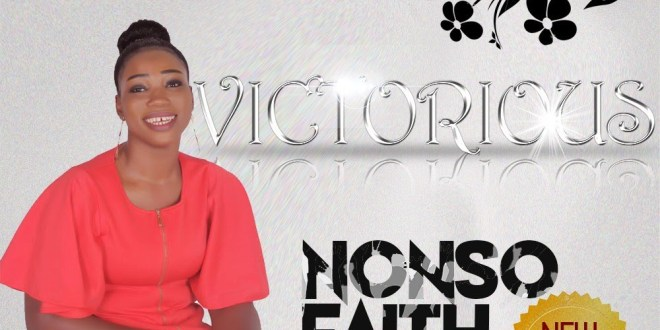 VICTORIOUS BY NONSO FAITH
