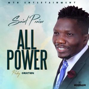 ALL POWER - SAINT PRAISE