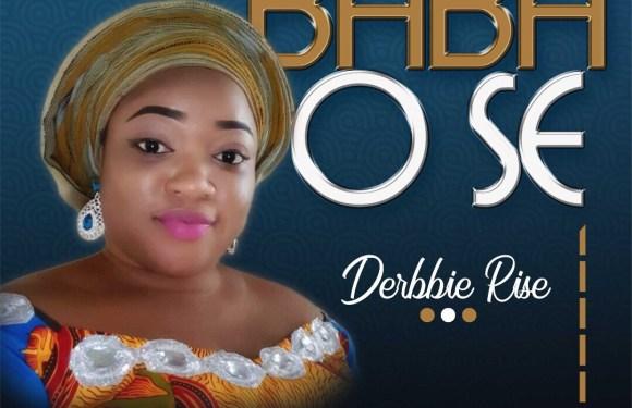 (AUDIO) : Baba Ose – Derbbie Rise