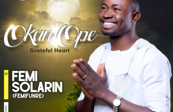 "(AUDIO) : ""Okan Ope"" (Grateful Heart) – Femifunre 